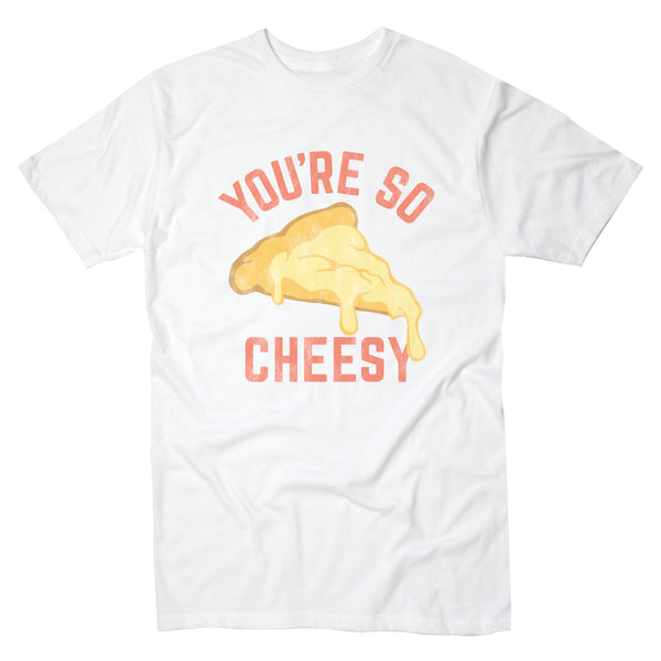 You're So Cheesy