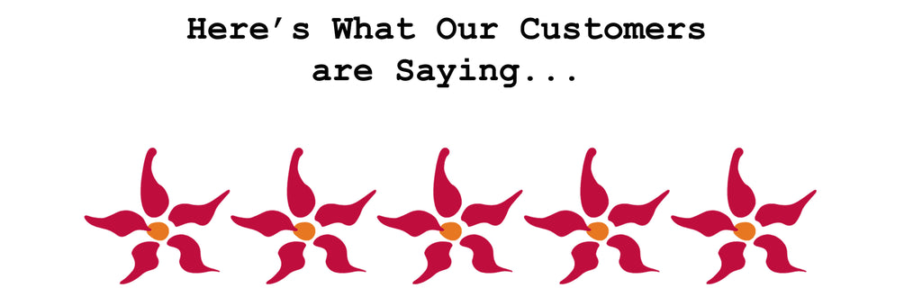 Here's What Our Customers are Saying...