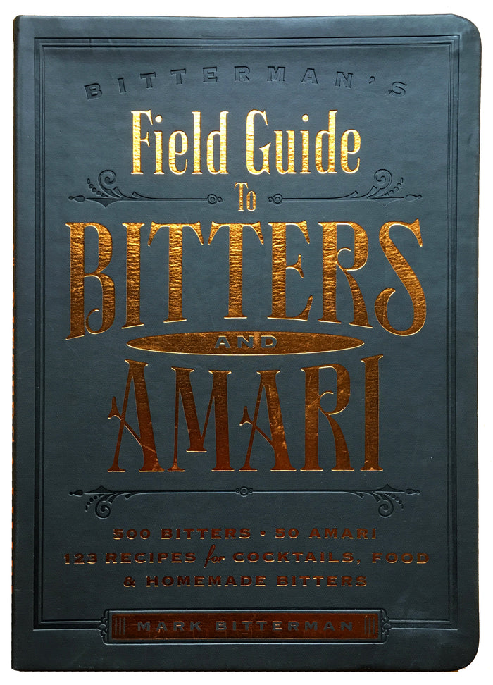 Bitterman's Field Guide to Bitters & Amari