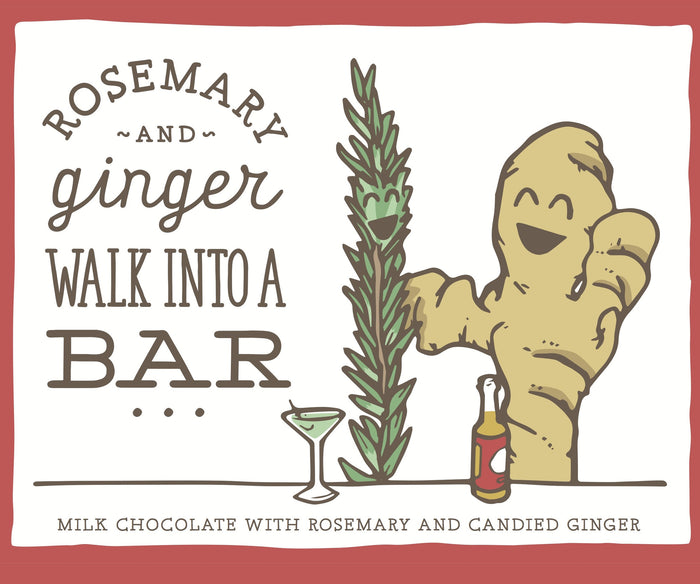 "Only Child ""Rosemary and Ginger Walk into a Bar"" Milk Chocolate with Rosemary and Candied Ginger"