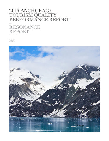 2015 ANCHORAGE TOURISM QUALITY PERFORMANCE REPORT