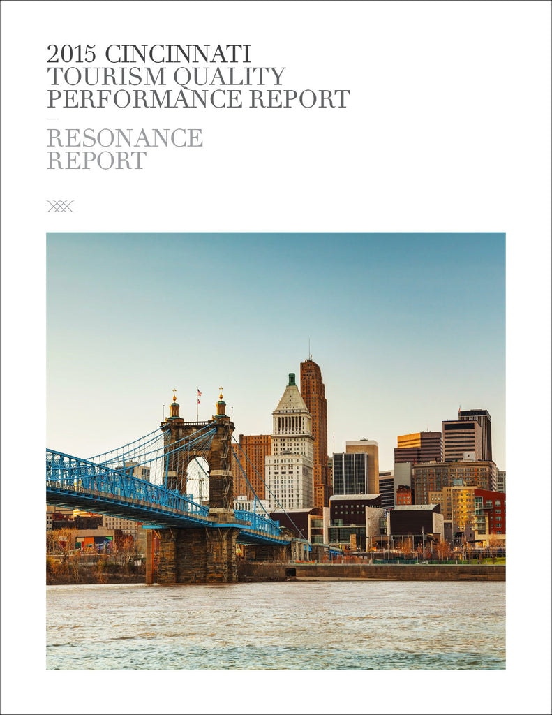 2015 CINCINNATI TOURISM QUALITY PERFORMANCE REPORT