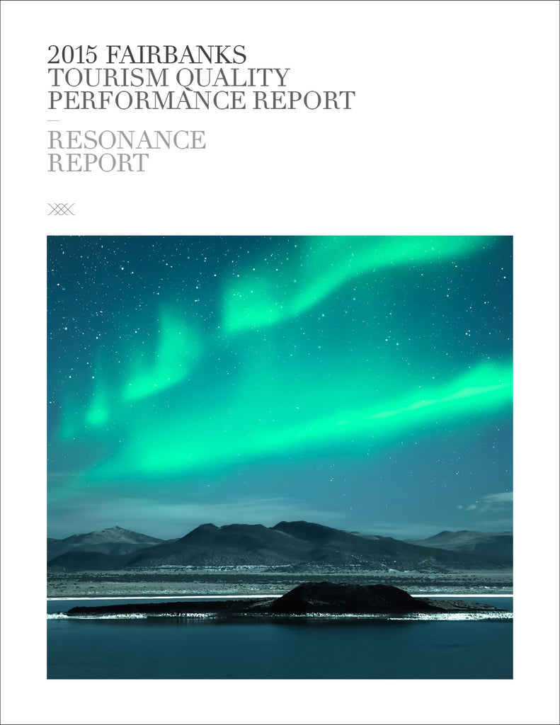 2015 FAIRBANKS TOURISM QUALITY PERFORMANCE REPORT