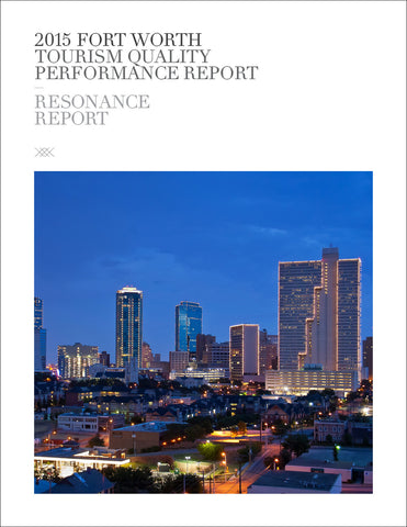 2015 FORT WORTH TOURISM QUALITY PERFORMANCE REPORT