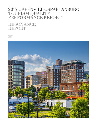 2015 GREENVILLE/SPARTANBURG TOURISM QUALITY PERFORMANCE REPORT