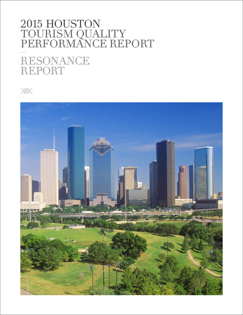 2015 HOUSTON TOURISM QUALITY PERFORMANCE REPORT