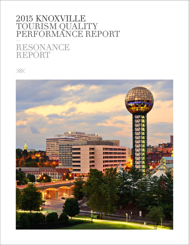 2015 KNOXVILLE TOURISM QUALITY PERFORMANCE REPORT
