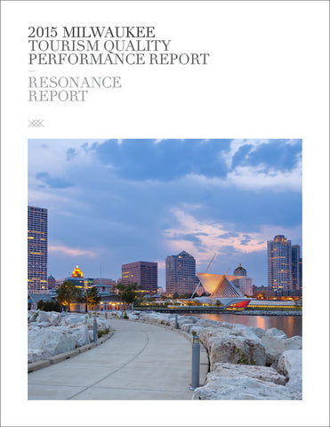 2015 MILWAUKEE TOURISM QUALITY PERFORMANCE REPORT