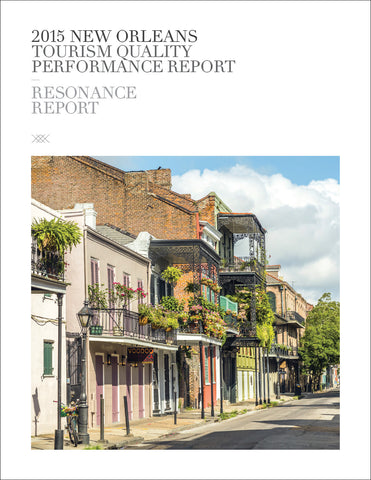 2015 NEW ORLEANS TOURISM QUALITY PERFORMANCE REPORT