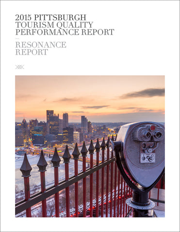 2015 PITTSBURGH TOURISM QUALITY PERFORMANCE REPORT