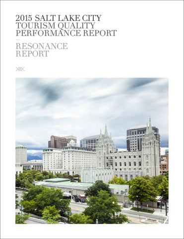 2015 SALT LAKE CITY TOURISM QUALITY PERFORMANCE REPORT