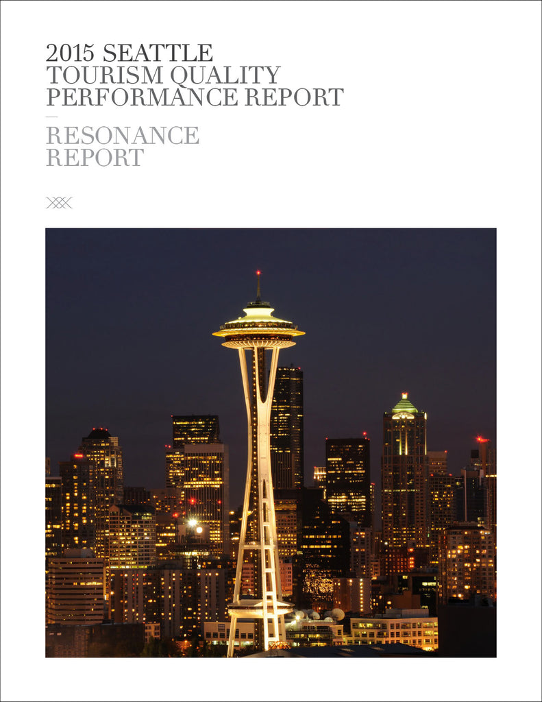 2015 SEATTLE TOURISM QUALITY PERFORMANCE REPORT