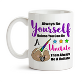 Coffee Mug, Always Be Yourself Unless You Can Be A Unitato, Unicorn, Potato, Be You, You're Awesome, Gift Idea, Coffee Cup at GroovyGiftables.com