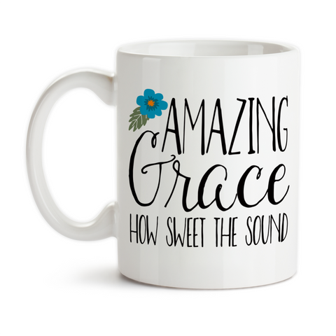 Coffee Mug, Amazing Grace How Sweet The Sound, Christian Gift, Bible, Religion, Jesus Saves