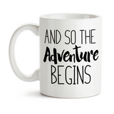 Coffee Mug, And So The Adventure Begins, Adventuring, New Start, Bright Future, Graduation