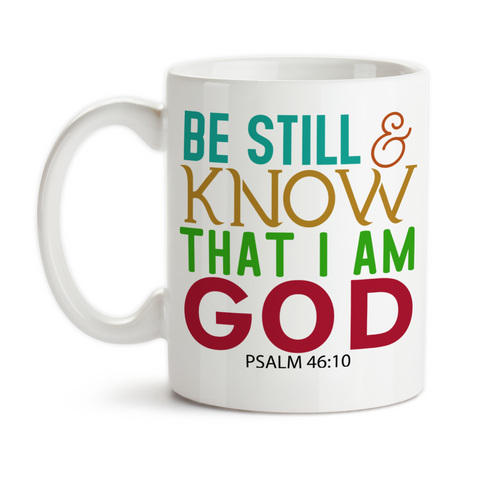 Coffee Mug, Be Still and Know That I Am God 001, Psalms 46:10, Bible Verse, Christian Gift, Gift Idea, Coffee Cup at GroovyGiftables.com
