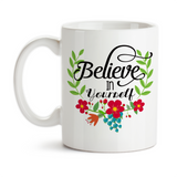 Coffee Mug, Believe In Yourself Floral Flower Wreath Vines Art Design Motivational Inspirational