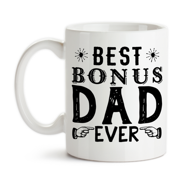 Coffee Mug, Best Bonus Dad Ever, Father's Day, Stepdad, Stepfather