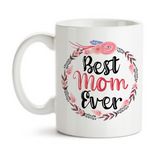 Coffee Mug, Best Mom Ever 002 Floral Wreath Flowers, Mother's Day, Mom's Birthday, Christmas Gift For Mom, Gift Idea, Coffee Cup at GroovyGiftables.com