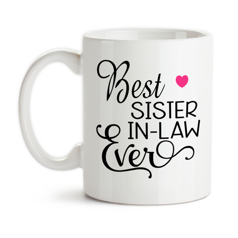 Coffee Mug, Best Sister In Law Ever Favorite SIL Family Sisters By Marriage, Gift Idea, Coffee Cup at GroovyGiftables.com