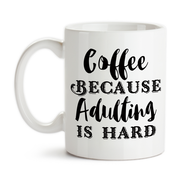 Coffee Mug, Coffee Because Adulting Is Hard Can't Adult Today Coffee Powered Need Coffee To Adult, Gift Idea, Coffee Cup at GroovyGiftables.com