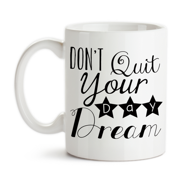 Coffee Mug, Don't Quit Your Day Dream Follow Your Dreams Dream Big Reach For Your Dreams, Gift Idea, Coffee Cup at GroovyGiftables.com
