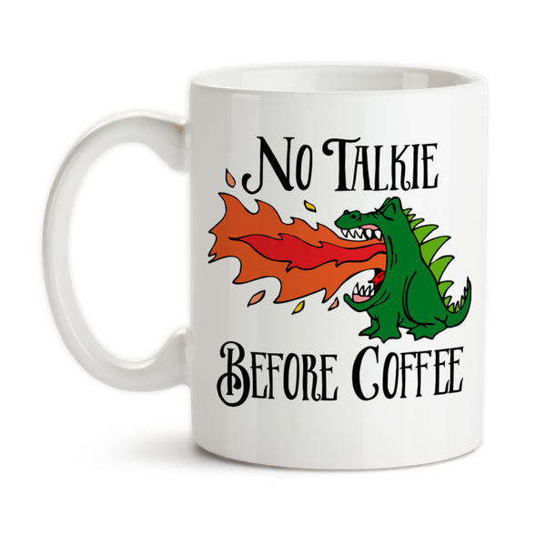 Coffee Mug, Dragon Art No Talkie Before Coffee, Dragon Before Coffee
