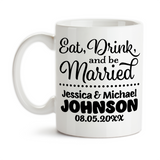 Coffee Mug, Eat Drink And Be Married 001, Personalized Wedding Gift, Wedding Keepsake