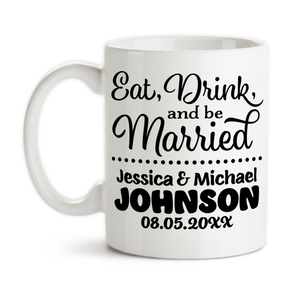 Coffee Mug, Eat Drink And Be Married 001 Personalized Wedding Gift Bride and Groom Names Wedding Keepsake, Gift Idea, Coffee Cup at GroovyGiftables.com