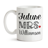 Coffee Mug, Personalized Future Mrs 003, Bride To Be, Engaged, Will You Marry Me, Wedding