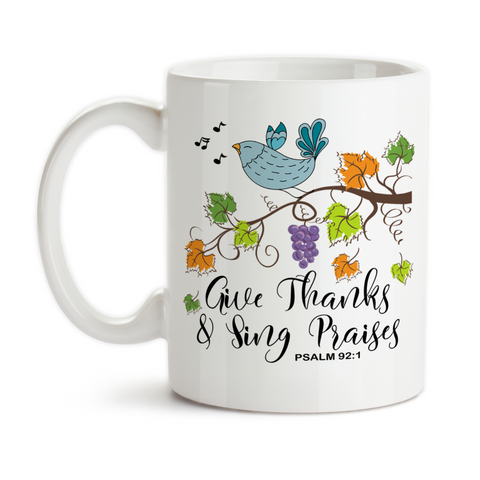Coffee Mug, Give Thanks and Sing Praises Christian Psalm Bird Branch Fall Leaves Autumn Thanksgiving
