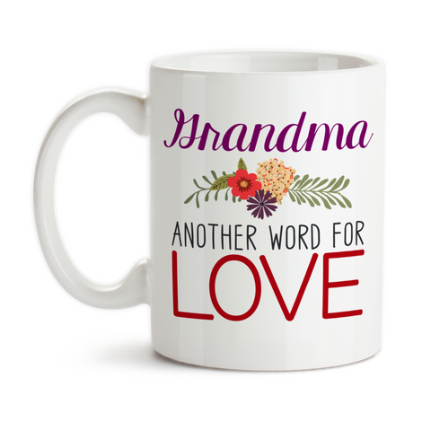 Coffee Mug, Grandma Another Word For Love Birthday Mother's Day Christmas