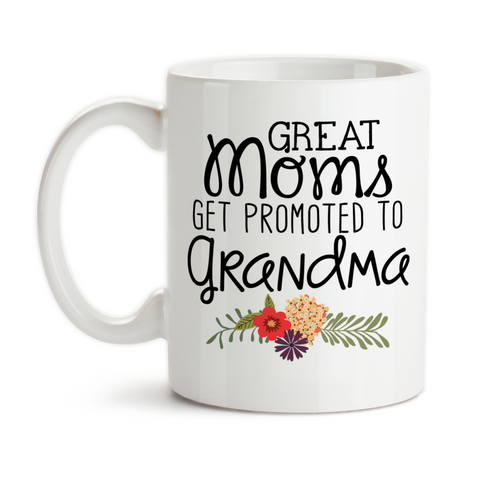 Coffee Mug, Great Moms Get Promoted To Grandma Mother's Day Baby Announcement Pregnancy Reveal, Gift Idea, Coffee Cup at GroovyGiftables.com
