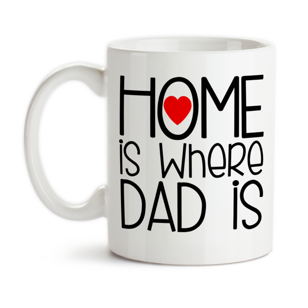 Coffee Mug, Home Is Where Dad Is Father's Day Dad's Birthday I Love My Dad, Gift Idea, Coffee Cup at GroovyGiftables.com