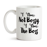 Coffee Mug, I Am Not Bossy I Am The Boss Funny Humor Boss Gift Work Office Coworkers