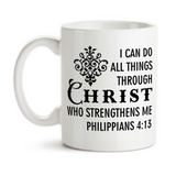 Coffee Mug, I Can Do All Things Through Christ Who Strengthens Me 001, Christian Gift, Bible Verse