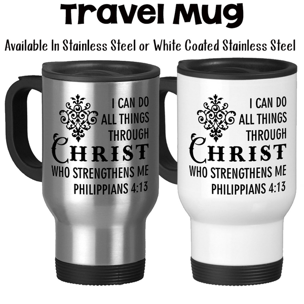 Travel Mug, I Can Do All Things Through Christ Who Strengthens Me 001, Christian Gift, Bible Verse