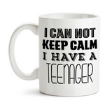 Coffee Mug, I Can Not Keep Calm I Have A Teenager Mom Dad Funny Parenting Kid Parents, Gift Idea, Coffee Cup at GroovyGiftables.com