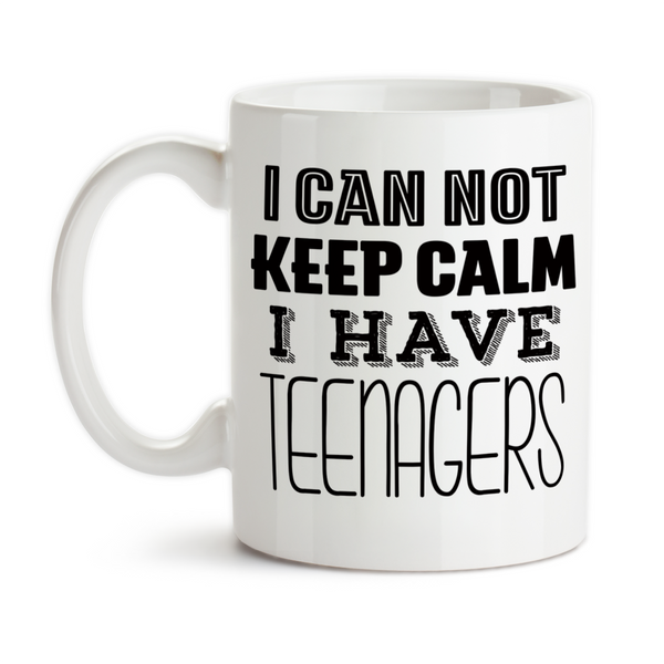 Coffee Mug, I Can Not Keep Calm I Have Teenagers Mom Dad Funny Parenting Kids Parents