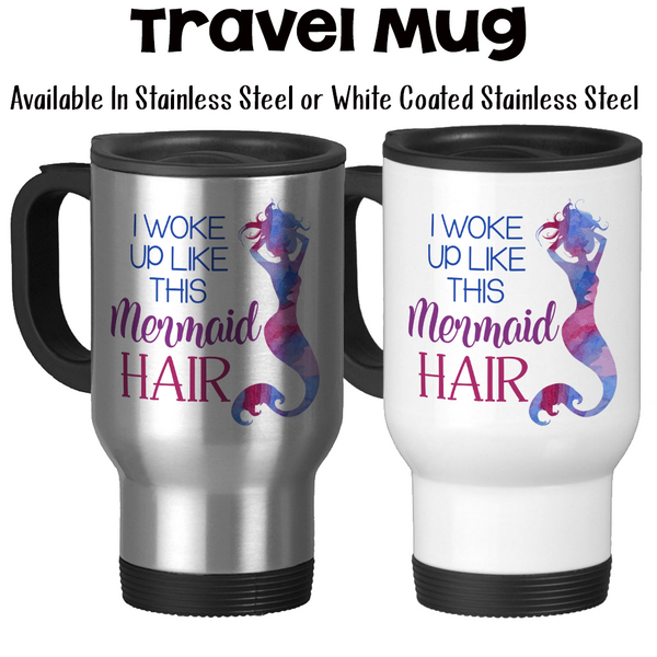 Travel Mug, I Woke Up Like This, Mermaid Hair, Mermaid Gift, Mermaid Mug, Mermaid Watercolor, Mermaid Fuel, Stainless Steel 14 oz Gift Idea at GroovyGiftables.com