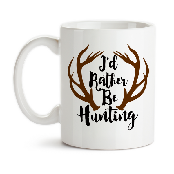 Coffee Mug, I'd Rather Be Hunting Antlers Big Deer Rack Father's Day Hunter Hunt