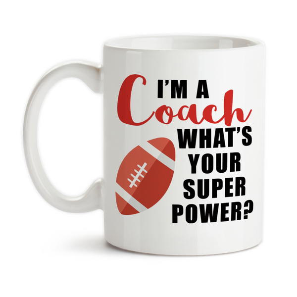 Coffee Mug, I'm A Football Coach What's Your Super Power Coaching Hero, Gift Idea, Coffee Cup at GroovyGiftables.com