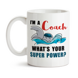 Coffee Mug, I'm A Swim Coach What's Your Super Power Coaching Hero, Gift Idea, Coffee Cup at GroovyGiftables.com