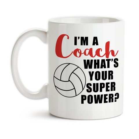 Coffee Mug, I'm A Volleyball Coach What's Your Super Power Coaching Hero