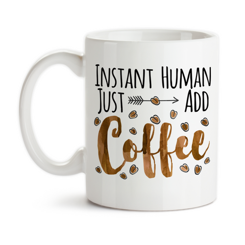 Coffee Mug, Instant Human Just Add Coffee Watercolor Coffee Stain Coffee Lover Zombie