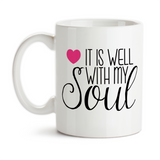Coffee Mug, It Is Well With My Soul Christian Bible Religious Gifts Jesus Saves Inspirational