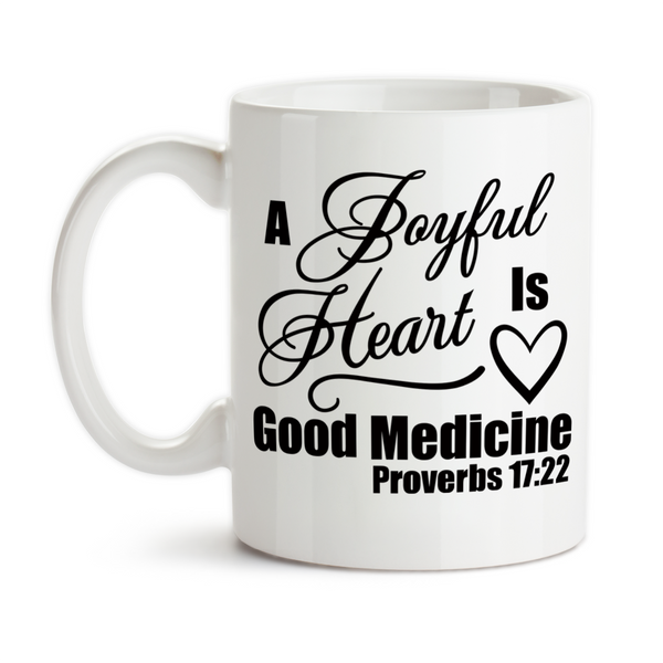 Coffee Mug, A Joyful Heart Is Good Medicine 001, Bible Verse, Proverbs, Inspirational