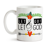 Coffee Mug, Let It Go Let Go And Let God Christian Don't Worry Pray Have Faith In God