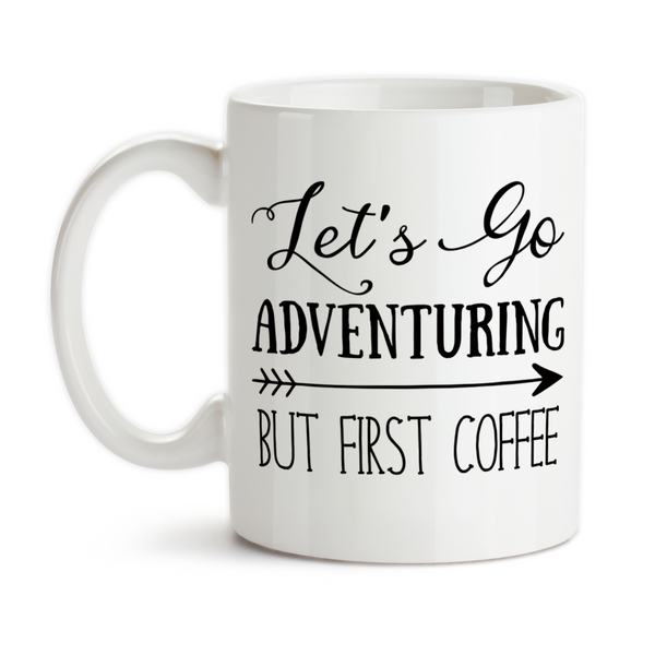 Coffee Mug, Let's Go Adventuring But First Coffee Adventure Awaits Adventurer Coffee Lover Humor, Gift Idea, Coffee Cup at GroovyGiftables.com