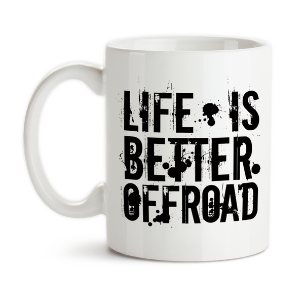 Coffee Mug, Life Is Better Offroad Masculine Grungy Mud Mudding Offroading 4x4 Rugged Fun, Gift Idea, Coffee Cup at GroovyGiftables.com